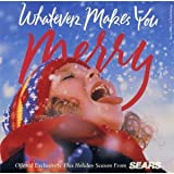 Whatever Makes You Merry (UK Import)