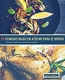 50 Comidas Bajas en Azúcar para el Horno: Recetas clásicas con menos azúcar: Volume 1